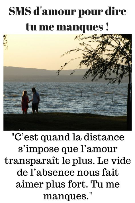 20 Sms Damour Tu Me Manques Citations Manque Amour
