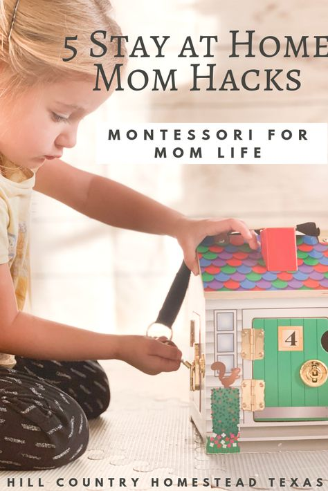 5 Stay at Home Mom Hacks + Montessori for Mom Life I Hill