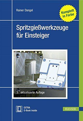 Spritzgie Werkzeuge F R Einsteiger Fachbuch F R Spritzguss Werkzeuge Spritzgie Einsteiger Spritzguss Bucher E Book Werkzeug