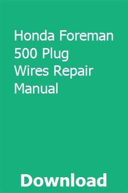Honda Foreman 500 Plug Wires Repair Manual Repair Manuals Repair Honda