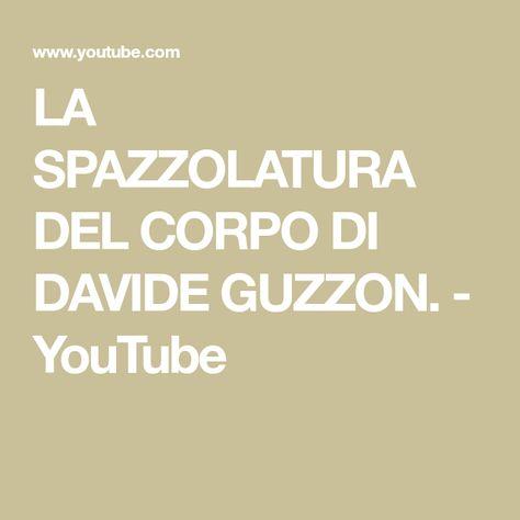 La Spazzolatura Del Corpo Di Davide Guzzon Youtube Spazzolatura Corpo Salute E Benessere