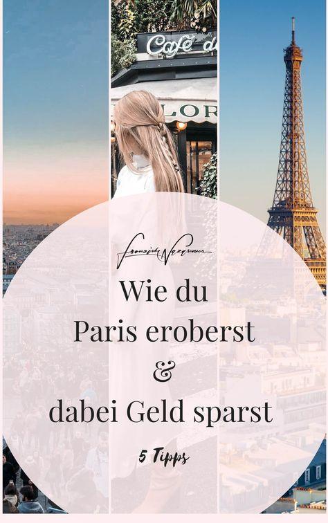 Wie du Paris eroberst und dabei Geld sparst (5 Tipps)
