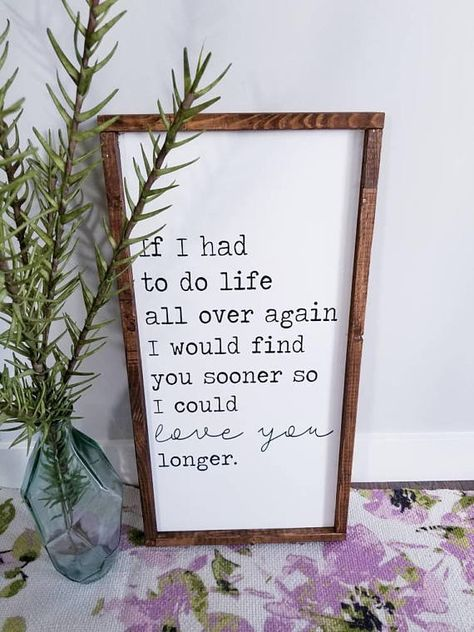 If I had to do life all over again  | Wood Sign | Framed Sign | Quote Sign | living room wood sign | Wood framed sign | Inspiring Words