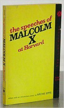 Archie Epps The Speeches Of Malcolm X At Harvard Malcolm X