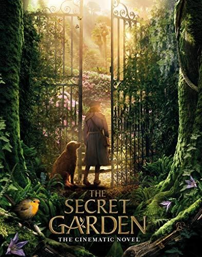 The Secret Garden: The Cinematic Novel (The Secret Garden Movie)