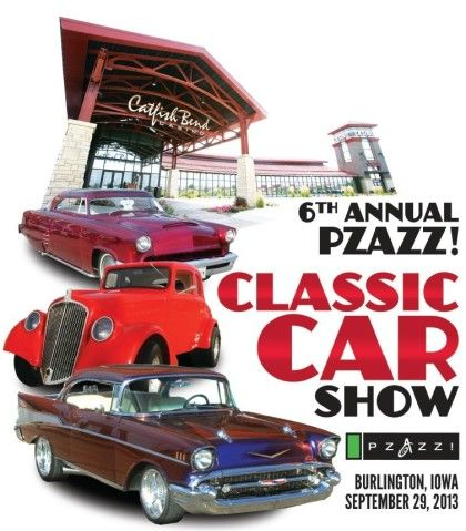 6th Annual Pzazz Classic Car Show Burlington, IA September 29 - car flyers