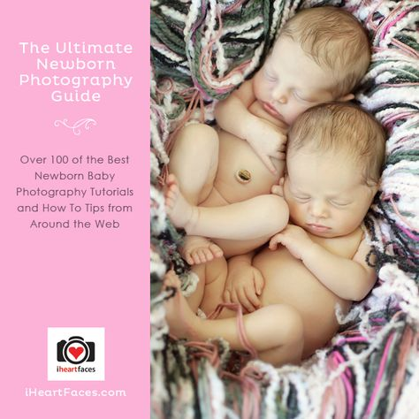 Newborn Baby Photography Tutorials and Tips. Over 100 FREE Photo Tutorials all about taking photos of babies! iheartfaces.com