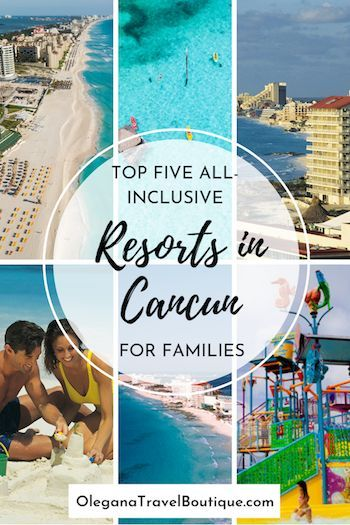 5 Best All Inclusive Resorts In Cancun Mexico For The Entire Family Olegana Travel Boutique Resorts For Kids Best All Inclusive Resorts All Inclusive Family Resorts
