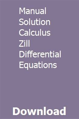 Manual Solution Calculus Zill Differential Equations