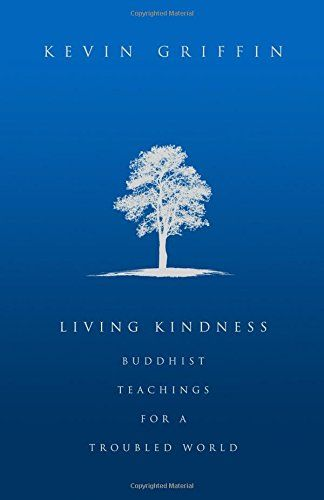 Download Pdf Living Kindness Buddhist Teachings For A Troubled