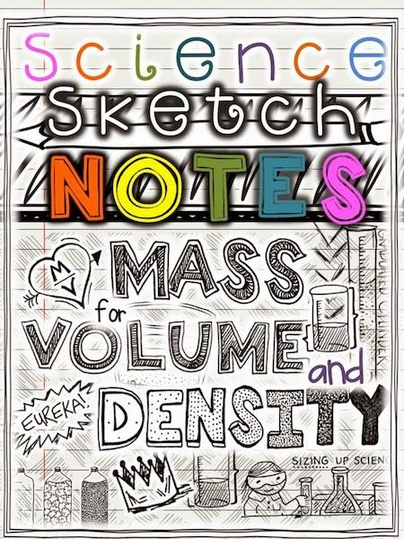 Teaching Density with FUN Visuals Doodle style notes and supporting experiments help students really understand mass volume and density. There are proven benefits to this style of note-taking. Designed for middle school science standards but can be ad