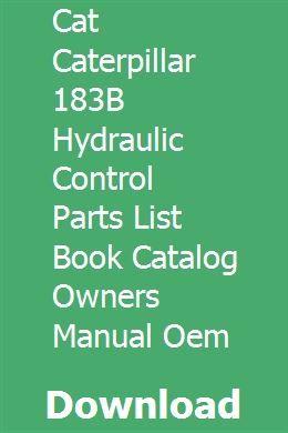 Cat Caterpillar 183b Hydraulic Control Parts List Book Catalog