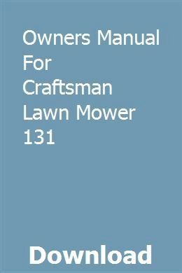 Owners Manual For Craftsman Lawn Mower 131 Download Pdf Modern Design Owners Manuals Manual Craftsman