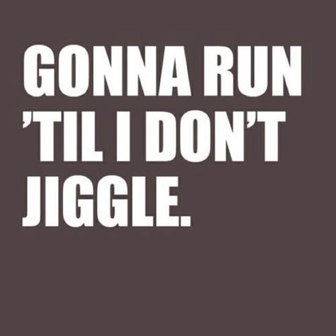 For me more like walk or lightly jog!!! running quotes - Google Search