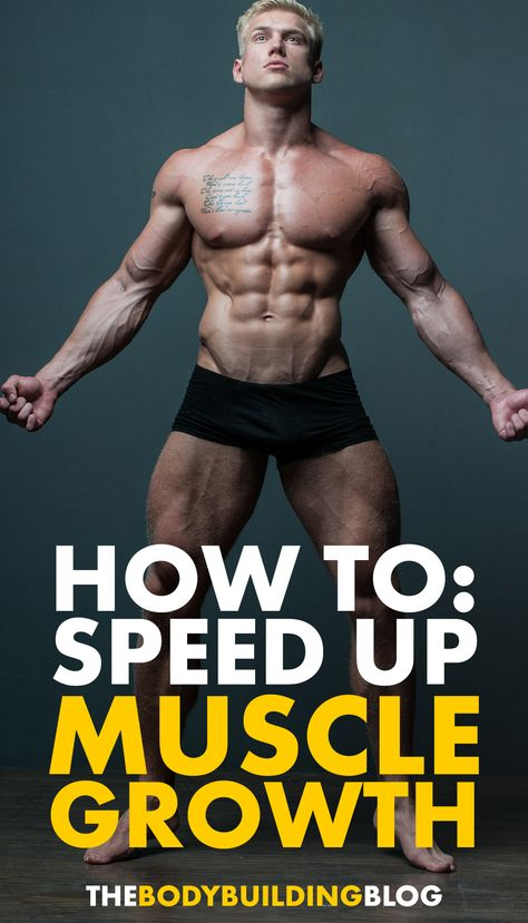 How To Speed Up Muscle Growth