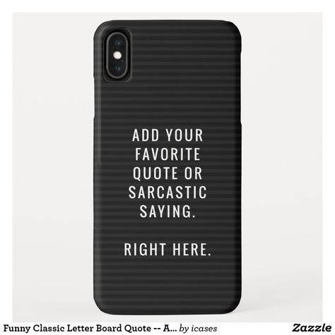 Funny Classic Letter Board Quote Add Your Own Case Mate