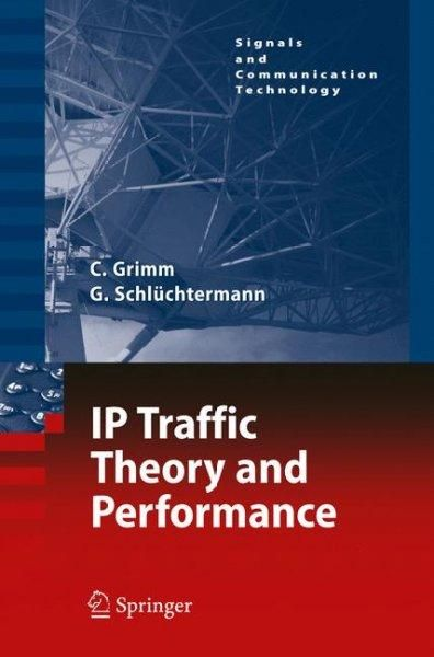 Ip Traffic Theory And Performance Signals And Communication Technology Ip Traffic Theory And Performance Information Theory Communication System Information Processing