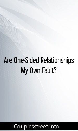 Are One-Sided Relationships My Own Fault? #relationships #divorce