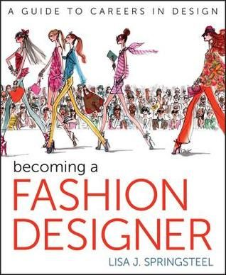 Pdf Download Becoming A Fashion Designer By Lisa Springsteel Free Epub Fashion Design Books Become A Fashion Designer Fashion Design Dress
