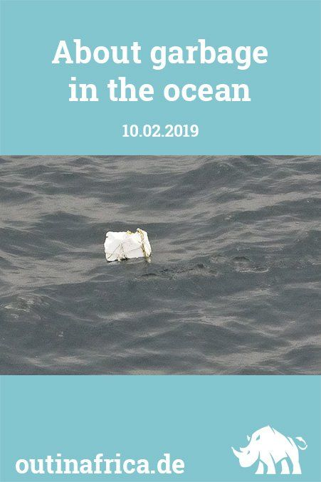 10 2 2019 About Garbage In The Ocean Reisen Blog Afrika
