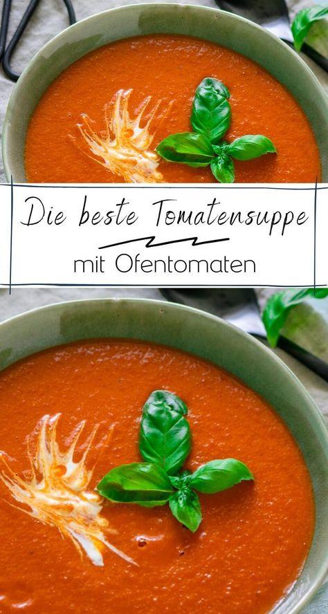 Köstliche Suppe mit ofengerösteten Tomaten! Lecker und absolut genial!