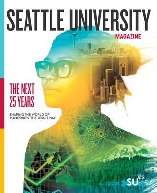 Seattle University Magazine Spring 2017 Seattle University Magazine Magazine Layout Design
