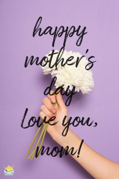 45 Beautiful Happy Mother S Day Images To Express Your Love And Gratitude To Your Mom Happy Mothers Day Images Mothers Day Images Happy Mother Day Quotes