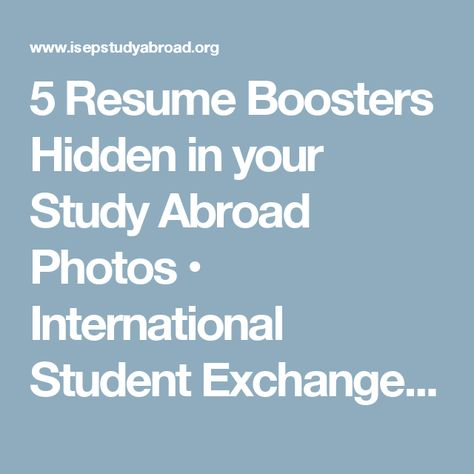 5 Resume Boosters Hidden in your Study Abroad Photos - resume study abroad