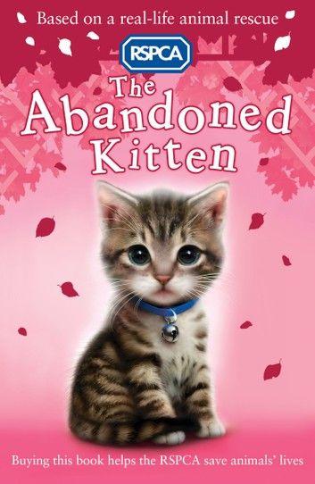 Rspca The Abandoned Kitten Ebook By Sue Mongredien Rakuten Kobo In 2020 Kitten Dog Friendly Holidays Childrens Books