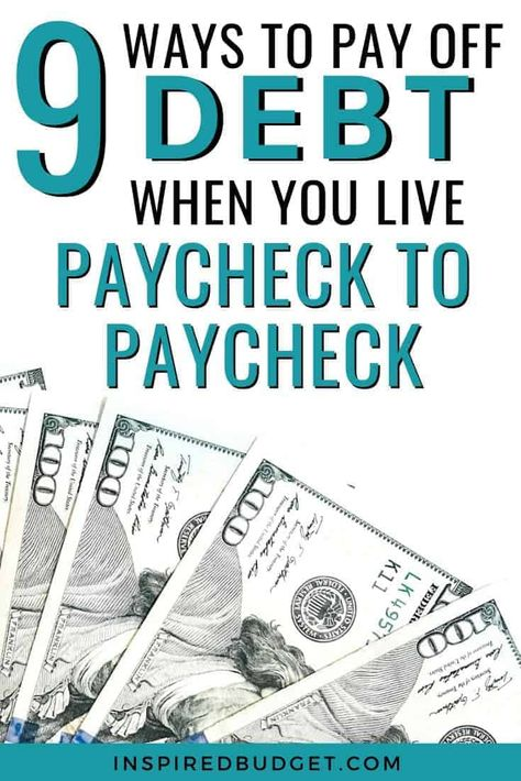 12 Steps To Pay Off Debt When You Live Paycheck To Paycheck - Inspired Budget