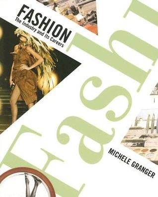 Pdf Download Fashion The Industry And Its Careers By Michele M Granger Free Epub Free Books Download Career In Fashion Designing Books