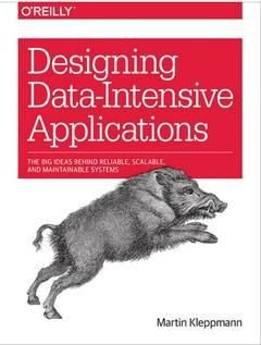 Buy Designing Data Intensive Applications The Big Ideas Behind Reliable Scalable And Maintainable Systems Martin Download Books O Reilly Media Application