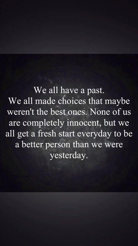 We all have past. We all made choices that maybe aren't the best ones. #inspiration #positivequotes #god