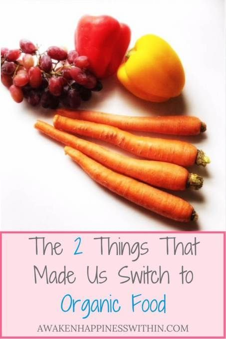 The Two Things That Made Our Family Choose Organic Food Organic