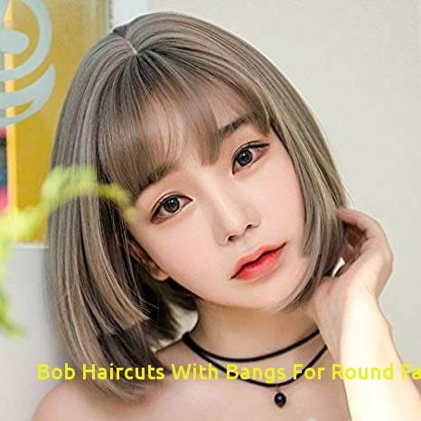99 Best Bob Haircuts With Bangs For Round Faces In 2020 In 2020 Short Hair Styles For Round Faces Hairstyles For Round Faces Round Face Haircuts