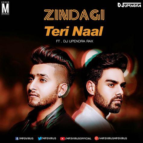 Zindagi Tere Naal Dj Upendra Rax Download Now Single Remix Remix Songs