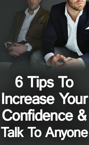6 Tips to Increase Your Confidence & Talk to Anyone