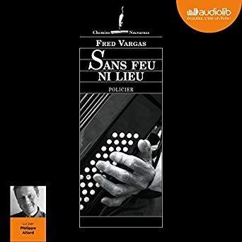 Sans Feu Ni Lieu Livre Audio Fred Vargas Livre Numerique