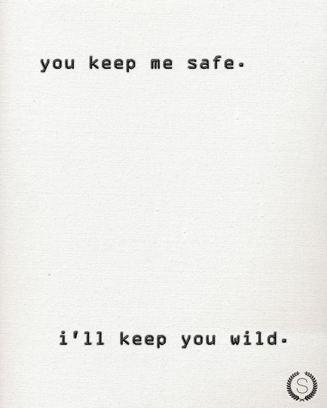I'll Keep Us Safe You'll  Keep Us Wild