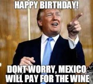 Trump Birthday Wine Meme Funny Birthday Jokes Birthday Quotes Funny Birthday Jokes