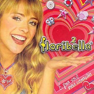 2006 E Pra Voce Meu Coracao Floribella Novelas Brasileiras