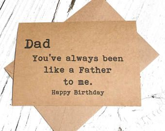 Dad Like A Father To Me Funny Cards Inappropriate Humor Witty Cards Sarcastic Cards For Dad B Happy Birthday Dad Funny Happy Birthday Dad Birthday Humor