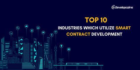Top 10 Industries Which Utilize Smart Contract Development
