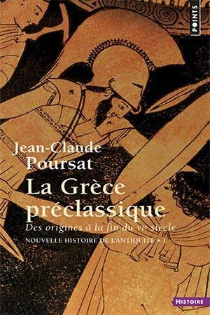 La Grece Preclassique Des Origines A La Fin Du Vie Siecle Grece Hellenistique Histoire