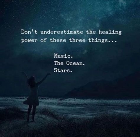 Don't underestimate the healing power of 3 things.. Music,The Ocean, Stars #QuotesAboutHealing #PeacefulQuotes #PositiveQuotes #InspirationalQuotes #DailyQuotes #Quotes #therandomvibez