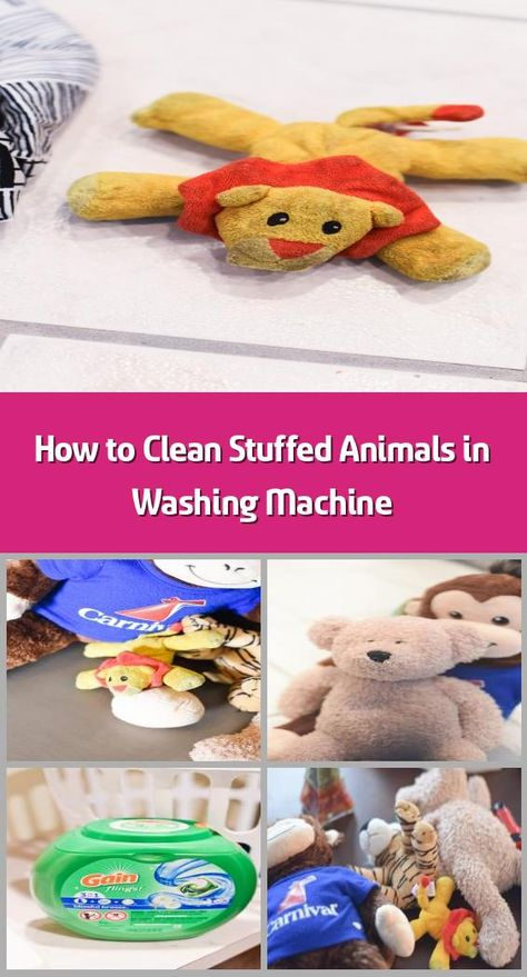 Can You Wash Stuffed Animals In The Washing Machine How To Clean Stuffed Animals In Washing Machine Do You Have Some Stuffed Animals In Need Of Some Cleaning Heres The Clean Stuffed Animals Washing Stuffed Animals Cleaning