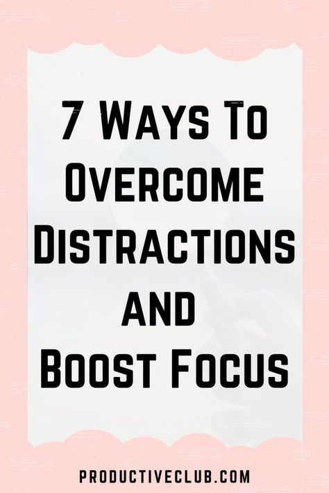 How To Improve Focus - 7 Practical Techniques