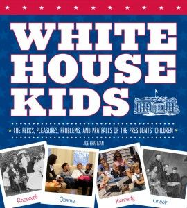 Rhatigan, J. (2012). White House kids: The perks, pleasures, problems, and pratfalls of the Presidents' children. Watertown, MA: Charlesbridge.