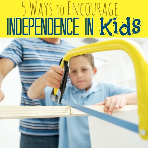 Ways to Encourage Independence in Kids