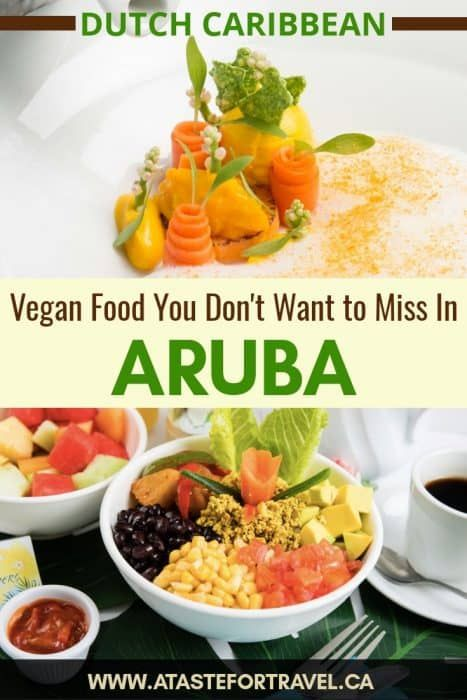 Must Try Vegan Food In Aruba 20 Top Dishes And Restaurants A Taste For Travel In 2020 Vegan Restaurants Food Food Guide